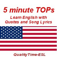 5-minute TOPs - Songs and Quotes to Learn English